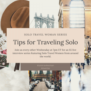 Solo Travel Woman Series: Tips for Traveling Solo
