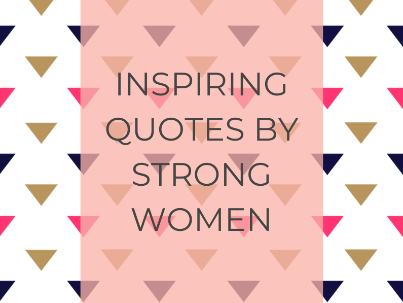 Inspiring Quotes by Strong Women